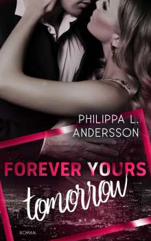 Philippa L. Andersson: Forever Yours Tomorrow, Buch