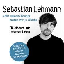 """Sebastian Lehmann: """"Mit deinem Bruder hatten wir ja Glück"""", 3 CDs"""