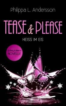 Philippa L. Andersson: Tease & Please - HEISS IM EIS, Buch