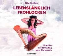 Silke Aichhorn - Lebenslänglich frohlocken, CD