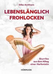 Silke Aichhorn: Lebenslänglich Frohlocken, Buch