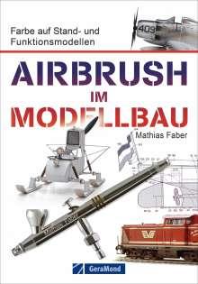 Mathias Faber: Airbrush im Modellbau, Buch