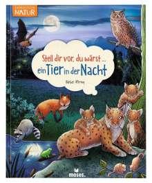 Bärbel Oftring: Stell dir vor, du wärst...ein Tier in der Nacht, Buch