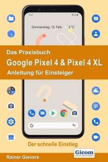 Rainer Gievers: Das Praxisbuch Google Pixel 4 & Pixel 4 XL - Anleitung für Einsteiger, Buch