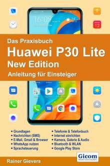 Rainer Gievers: Das Praxisbuch Huawei P30 Lite New Edition - Anleitung für Einsteiger, Buch