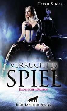 Carol Stroke: Verruchtes Spiel   Erotischer Roman, Buch