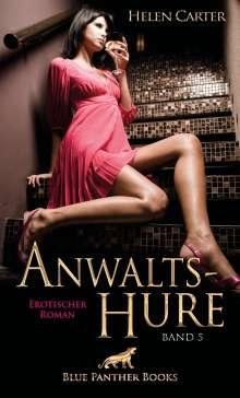 Helen Carter: Anwaltshure Band 5 | Erotischer Roman, Buch