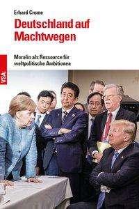 Erhard Crome: Deutschland auf Machtwegen, Buch