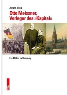 Jürgen Bönig: Otto Meissner, der Verleger des »Kapital«, Buch