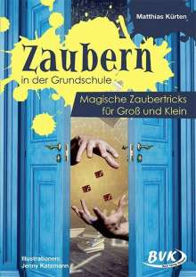 Matthias Kürten: Zaubern in der Grundschule, Buch