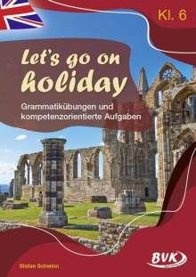 Stefan Schwinn: Let's go on holiday - Grammatikübungen und kompetenzorientierte Aufgaben, Buch