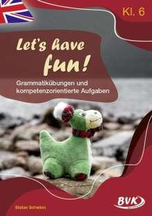 Stefan Schwinn: Let's have fun - Grammatikübungen und kompetenzorientierte Aufgaben, Buch