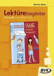 Renate Ahrens: Hilfe, Conor kommt!- Lektürebegleiter - kompakt und differenziert, Buch