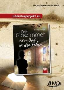 Hans-Jürgen van der Gieth: Das Glaszimmer und ein Brief an den Führer. Literaturprojekt, Buch