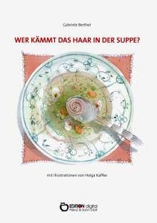 Gabriele Berthel: Wer kämmt das Haar in der Suppe?, Buch