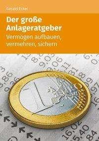 Gerald Eckel: Der große Anlageratgeber (1. Auflage), Buch