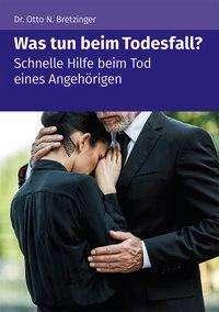 Otto N. Bretzinger: Was tun beim Todesfall?, Buch