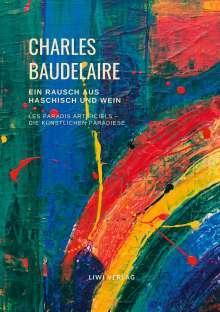 Charles Baudelaire: Ein Rausch aus Haschisch und Wein (Les Paradis artificiels - Die künstlichen Paradiese), Buch