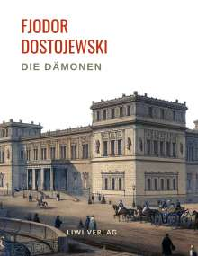 Fjodor M. Dostojewski: Fjodor Dostojewski: Die Dämonen. Vollständige Neuausgabe., Buch