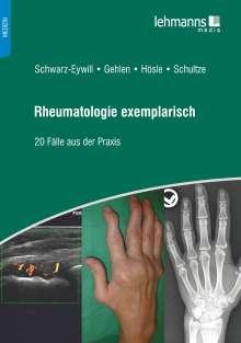 Michael Schwarz-Eywill: Rheumatologie exemplarisch, Buch