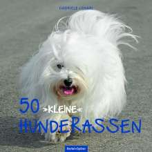 """Gabriele Lehari: 50 """"kleine"""" Hunderassen, Buch"""