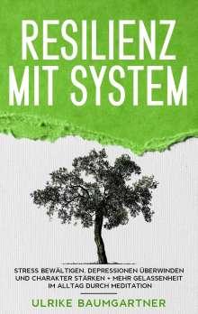 Ulrike Baumgartner: Resilienz mit System: Der Weg zur inneren Stärke, Buch