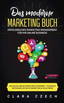 Clara Czech: Das moderne Marketing Buch - Erfolgreiches Marketing Management für Ihr online Business, Buch