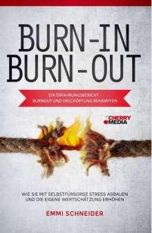 Schneider Emmi: BURN-IN BURN-OUT - Ein Erfahrungsbericht - Burnout und Erschöpfung bekämpfen, Buch