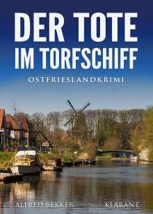 Alfred Bekker: Der Tote im Torfschiff. Ostfrieslandkrimi, Buch