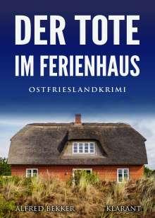 Alfred Bekker: Der Tote im Ferienhaus. Ostfrieslandkrimi, Buch