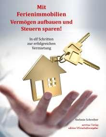 Stefanie Schreiber: Mit Ferienimmobilien Vermögen aufbauen und Steuern sparen!, Buch