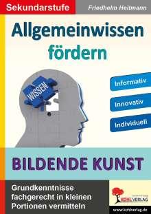 Friedhelm Heitmann: Allgemeinwissen fördern BILDENDE KUNST, Buch