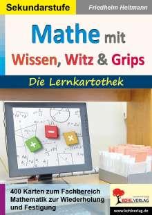 Friedhelm Heitmann: Mathematik mit Wissen, Witz & Grips, Buch