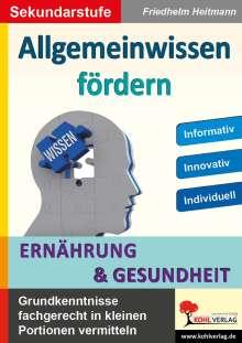 Friedhelm Heitmann: Allgemeinwissen fördern ERNÄHRUNG & GESUNDHEIT, Buch