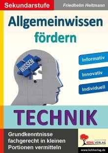 Friedhelm Heitmann: Allgemeinwissen fördern TECHNIK, Buch