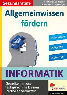 Friedhelm Heitmann: Allgemeinwissen fördern INFORMATIK, Buch