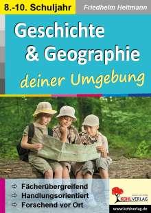 Friedhelm Heitmann: Geschichte & Geographie ... deiner Umgebung, Buch