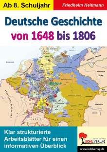 Friedhelm Heitmann: Deutsche Geschichte von 1648 bis 1806, Buch