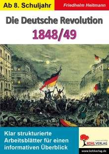 Friedhelm Heitmann: Die Deutsche Revolution 1848/49, Buch