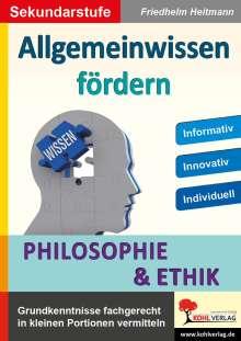 Friedhelm Heitmann: Allgemeinwissen fördern Ethik & Philosophie, Buch