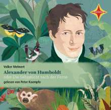 Alexander von Humboldt oder Die Sehnsucht nach der, 2 CDs