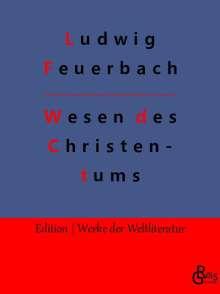 Ludwig Feuerbach: Das Wesen des Christentums, Buch