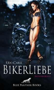 Udo Carll: BikerLiebe | Erotischer Roman, Buch