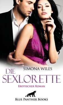 Simona Wiles: Die Sexlorette   Erotischer Roman, Buch