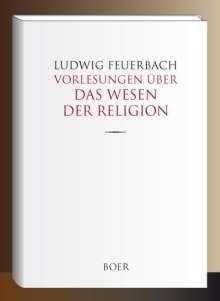 Ludwig Feuerbach: Vorlesungen über das Wesen der Religion, Buch