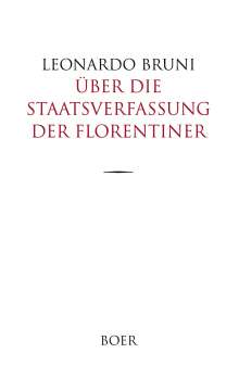 Leonardo Bruni: Über die Staatsverfassung der Florentiner, Buch