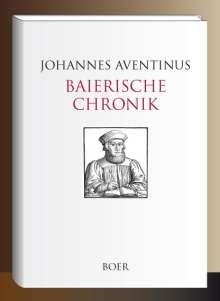 Johannes Aventinus: Baierische Chronik, Buch