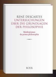 René Descartes: Untersuchungen über die Grundlagen der Philosophie, Buch
