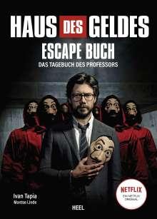 Ivan Tapia: Haus des Geldes - Das Escape-Buch zur Netflix Erfolgsserie, Buch