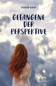Rudolph Bader: Gefangene der Perspektive, Buch